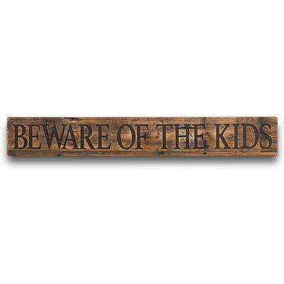 Beware Of The Kids Rustic Wooden Message Plaque